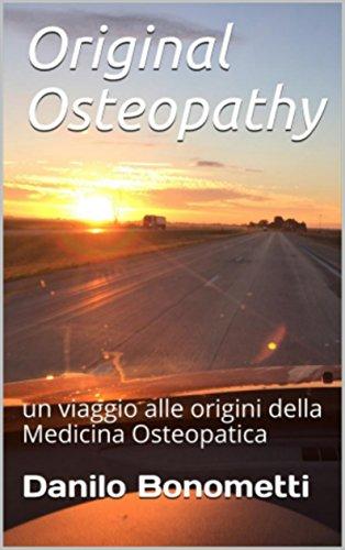 Copertina libro Original Osteopathy: Un viaggio alle origini della medicina osteopatica di Danilo Bonometti