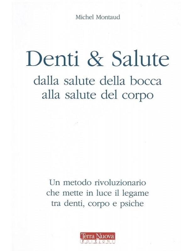 Copertina libro Denti & Salute. Dalla salute della bocca alla salute del corpo di Adriana Tuttosteopatia