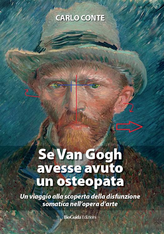 Copertina libro Se Van Gogh avesse avuto un osteopata di Carlo Conte