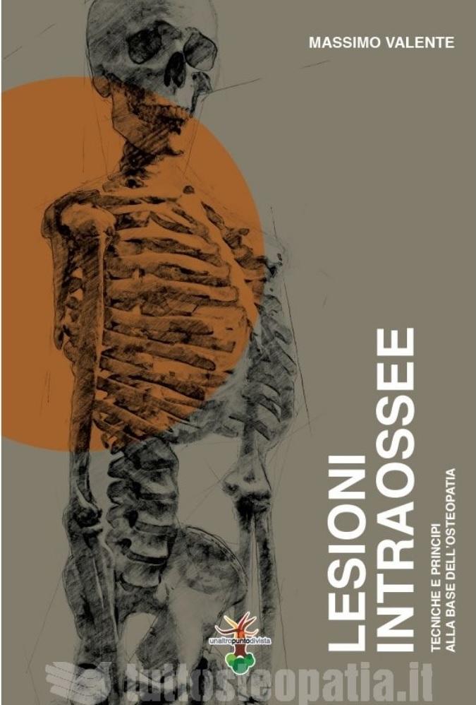 Copertina libro Lesioni intraossee. Tecniche e principi alla base dell'osteopatia – Massimo Valente di Redazione