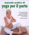 Immagine Prodotto Manuale pratico di yoga per il parto