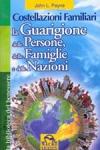 Immagine Prodotto Costellazioni Familiari, la Guarigione delle Persone, delle Famiglie e delle Nazioni