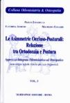 Immagine Prodotto Le assimmetrie Occluso-posturali: Relazione tra Ortodonzia e Postura vol.3